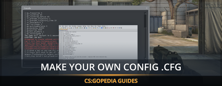 CS:GO Guides: How To Make a Autoexec cfg File - Create, Edit